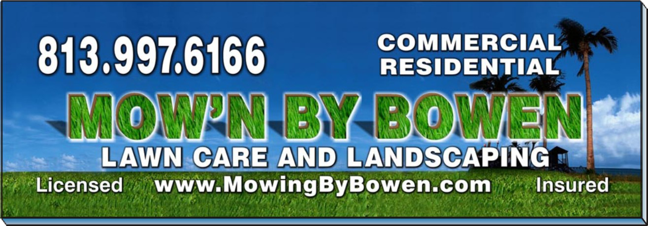 Mow'n By Bowen LANDSCAPING, LAWN CARE, MAINTENANCE, BUSH HOG, BUSH HOGGING, TRACTOR WORK, SERVICE, MOWING, MOW, LANDSCAPE LIGHTING, SOD, SOD INSTALLATION, SODDING SERVICES, LUTZ, ODESSA, LAND O LAKES, WESLEY CHAPEL, NEW TAMPA, COMMERCIAL, RESIDENTIAL, FLORIDA, FL